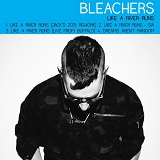 Bleachers - Like A River Runs- EP