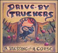 Drive-By Truckers - Blessing and a Curse