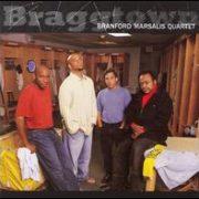 Branford Marsalis - Braggtown