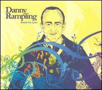 Various Artists - Break for Love: Danny Rampling
