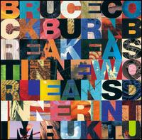 Bruce Cockburn - Breakfast in New Orleans Dinner in Timbuktu