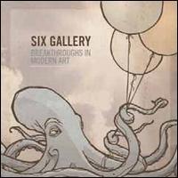 Six Gallery - Breakthroughs in Modern Art