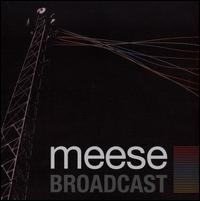 Meese - Broadcast
