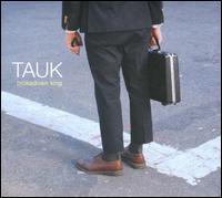 Tauk - Brokedown King