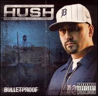 Hush - Bulletproof