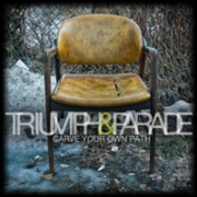 Triumph And Parade - Carve Your Own Path