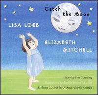 Lisa Loeb/Elizabeth Mitchell - Catch the Moon [CD/DVD]
