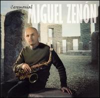 Miguel Zenón - Ceremonial