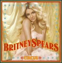 Britney Spears - Circus [Deluxe Edition]