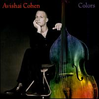Avishai Cohen - Colors [Bonus Tracks]
