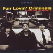 Fun Lovin' Criminals - Come Find Yourself [Australia Bonus Tracks]