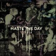 Haste the Day - Concerning the Way It Was