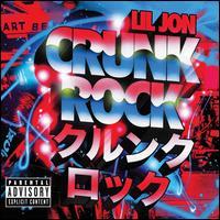 Lil Jon - Crunk Rock [20 Tracks]