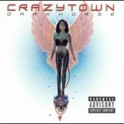 Crazy Town - Darkhorse