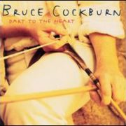 Bruce Cockburn - Dart to the Heart