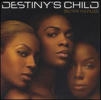 Destiny's Child - Destiny Fulfilled [Bonus Tracks]