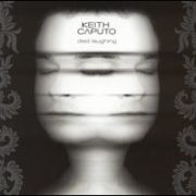 Keith Caputo - Died Laughing [Japan Bonus Tracks]