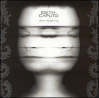 Keith Caputo - Died Laughing [Japan Bonus Tracks]