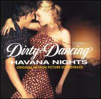 Original Soundtrack - Dirty Dancing: Havana Nights [Original Motion Picture Soundtrack]