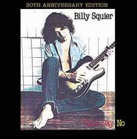 Billy Squier - Don't Say No [30th Anniversary Edition]