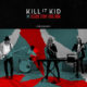 Kill It Kid - Blood Stop and Run