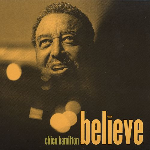 Chico Hamilton - Believe
