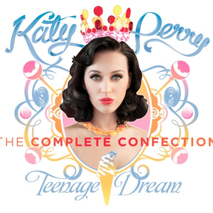 Katy Perry - Teenage Dream [The Complete Confection]