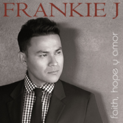 Frankie J - Faith, Hope y Amor