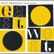 Bill Frisell - East/West