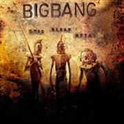 Bigbang - Epic Scrap Metal