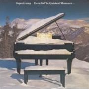 Supertramp - Even in the Quietest Moments...
