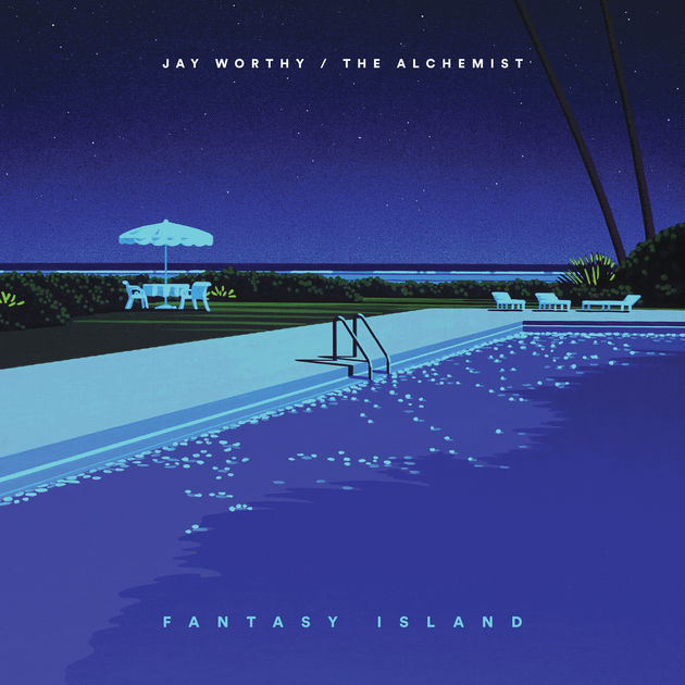 Jay Worthy/The Alchemist - Fantasy Island