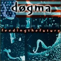 Dogma - Feeding the Future