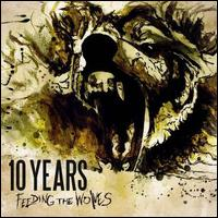 10 Years - Feeding the Wolves [Deluxe Edition]