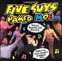 Original Broadway Cast - Five Guys Named Moe