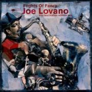 Joe Lovano - Flights of Fancy: Trio Fascination