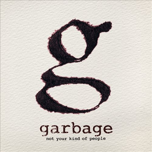 Garbage - Not Your Kind of People [Deluxe Edition]
