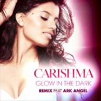 Carishma - Glow In The Dark -Remixes