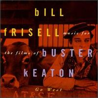 Bill Frisell - Go West: Music for the Films of Buster Keaton