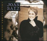 Joan Baez - Gone from Danger [Collector's Edition]