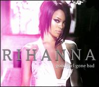 Rihanna - Good Girl Gone Bad [Reloaded] [Bonus Track/DVD]