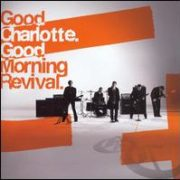 Good Charlotte - Good Morning Revival [Circuit City Exclusive]