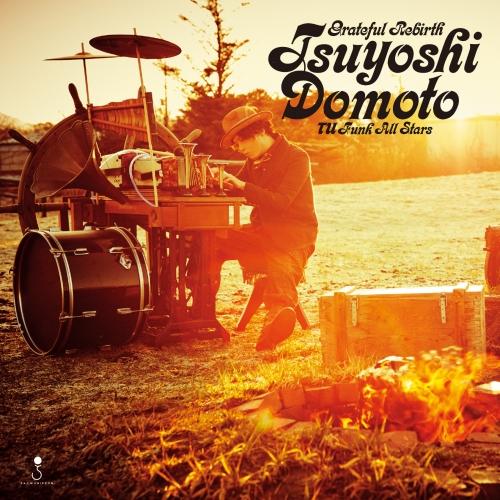 Tsuyoshi Domoto - Grateful Rebirth
