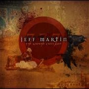 Jeff Martin 777 - Ground Cries Out