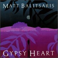 Matt Balitsaris - Gypsy Heart