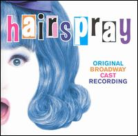 Hairspray (Original Broadway Cast Recording) - Hairspray (Original Broadway Cast Recording)