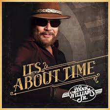 Hank Williams Jr. - It's About Time
