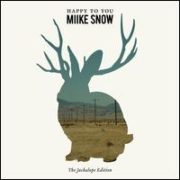 Miike Snow - Happy to You [Bonus CD]