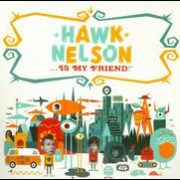 Hawk Nelson - Hawk Nelson Is My Friend [CD/DVD]