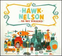 Hawk Nelson - Hawk Nelson Is My Friend [CD/DVD]